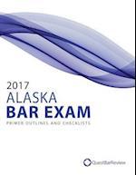 2017 Alaska Bar Exam Primer Outlines and Checklists