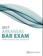 2017 Arkansas Bar Exam Primer Outlines and Checklists