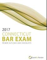 2017 Connecticut Bar Exam Primer Outlines and Checklists