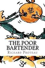 The Poor Bartender