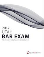 2017 Utah Bar Exam Primer Outlines and Checklists