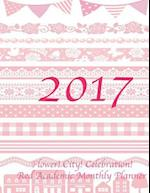 2017 Flower! City! Celebration! Red Academic Monthly Planner