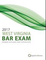 2017 West Virginia Bar Exam Primer Outlines and Checklists