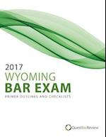 2017 Wyoming Bar Exam Primer Outlines and Checklists