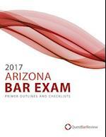 2017 Arizona Bar Exam Primer Outlines and Checklists