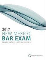 2017 New Mexico Bar Exam Primer Outlines and Checklists
