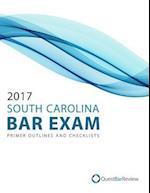 2017 South Carolina Bar Exam Primer Outlines and Checklists