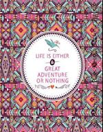 Life Is Either Great Adventure or Nothing 2017 Motivational Monthly Planner