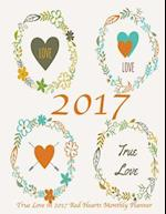 True Love in 2017 Red Hearts Monthly Planner