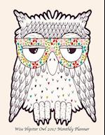 Wise Hipster Owl 2017 Monthly Planner