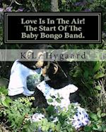 Love Is in the Air! the Start of the Baby Bongo Band.
