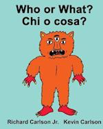 Who or What? Chi O Cosa?