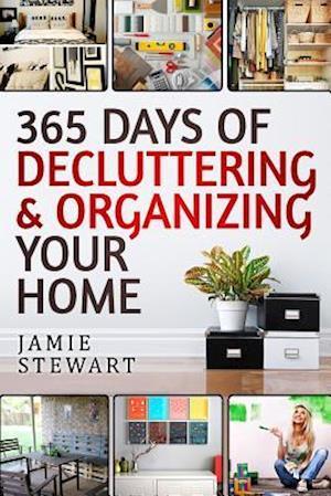 Bog, paperback 365 Days of Decluttering and Organizing Your Home af Jamie Stewart