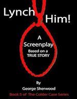 Lynch Him!