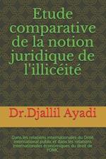 Etude Comparative de La Notion Juridique de L'Illiceite