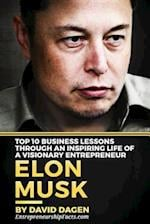 Elon Musk- Top 10 Business Lessons Through an Inspiring Life of a Visionary Entrepreneur