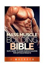 Mass Muscle Building Bible