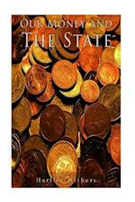 Our Money and the State