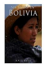 Six Years in Bolivia