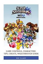 Super Smash Brothers for Wii U Unofficial Game Controls, Characters, Tips, Cheat