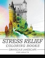 Stress Relief Coloring Books Grayscale Landscape for Adults Volume 1
