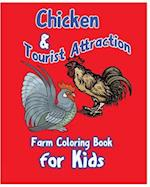 Chicken & Tourist Attraction.