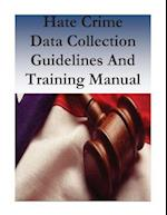 Hate Crime Data Collection Guidelines and Training Manual