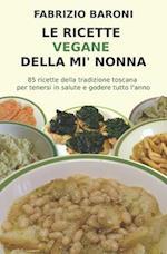 Le Ricette Vegane Della Mi' Nonna