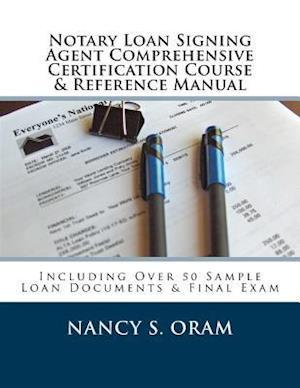Bog, paperback Notary Loan Signing Agent Comprehensive Certification Course & Reference Manual af Nancy S. Oram