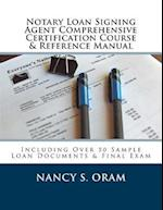 Notary Loan Signing Agent Comprehensive Certification Course & Reference Manual