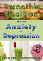 Smoothie Recipes to Relieve Anxiety and Depression