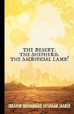 The Desert. the Shepherd. the Sacrificial Lamb!