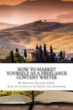 How to Market Yourself as a Freelance Content Writer