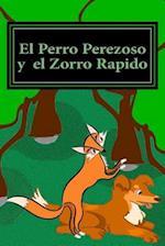 El Perro Perezoso y El Zorro Rapido