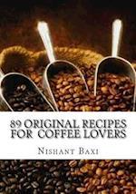 89 Original Recipes for Coffee Lovers