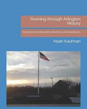 Bog, paperback Running Through Arlington History af Prof Noah Ari Kaufman