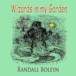 Wizards in My Garden