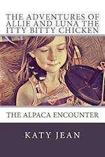 The Adventures of Allie and Luna the Itty Bitty Chicken