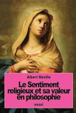 Le Sentiment Religieux Et Sa Valeur En Philosophie