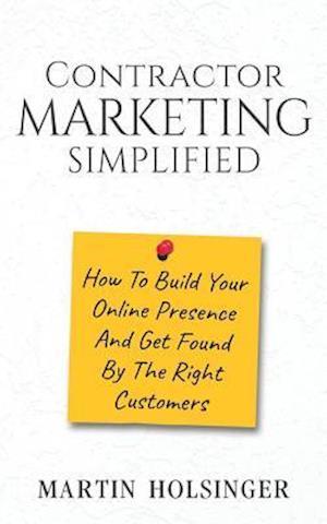 Bog, paperback Contractor Marketing Simplified af Martin Holsinger