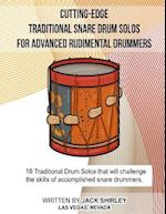 Cutting-Edge Traditional Snare Drum Solos for Advanced Rudimental Drummers