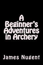 A Beginner's Adventures in Archery