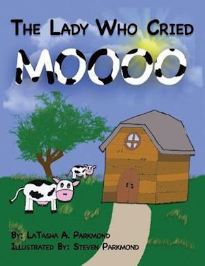 Bog, paperback The Lady Who Cried Moooooo af Mrs Latasha Ann Parkmond