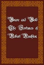 Brave and Bold the Fortunes of Robert Rushton
