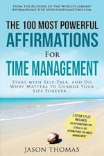 Affirmation - The 100 Most Powerful Affirmations for Time Management - 2 Amazing Affirmative Bonus Books Included for Stress & Anger Management