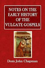 Notes of the Early History of the Vulgate Gospels