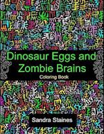 Dinosaur Eggs and Zombie Brains Coloring Book