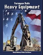 Foreman Bob's Heavy Equipment