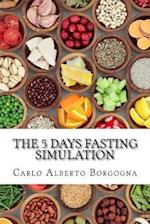 The 5 Days Fasting Simulation