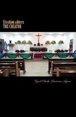 Creation Adores the Creator